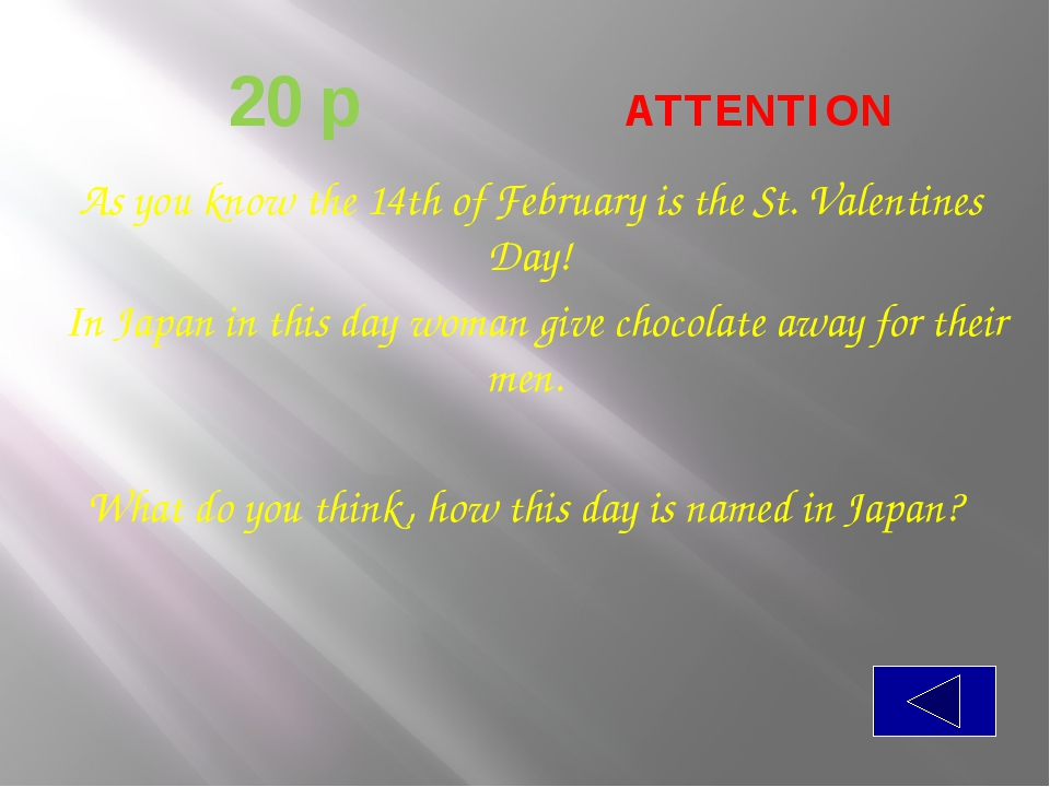 20 p  ATTENTION As you know the 14th of February is the St. Valentines Day...