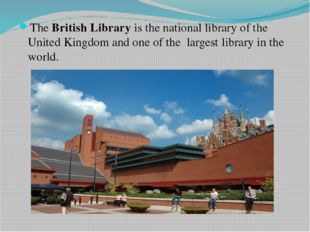 The British Library is the national library of the United Kingdom and one of