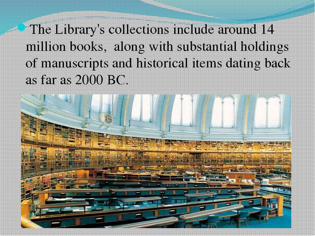 The Library's collections include around 14 million books,  along with substa...