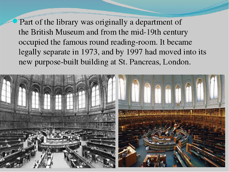 Part of the library was originally a department of the British Museum and fro...