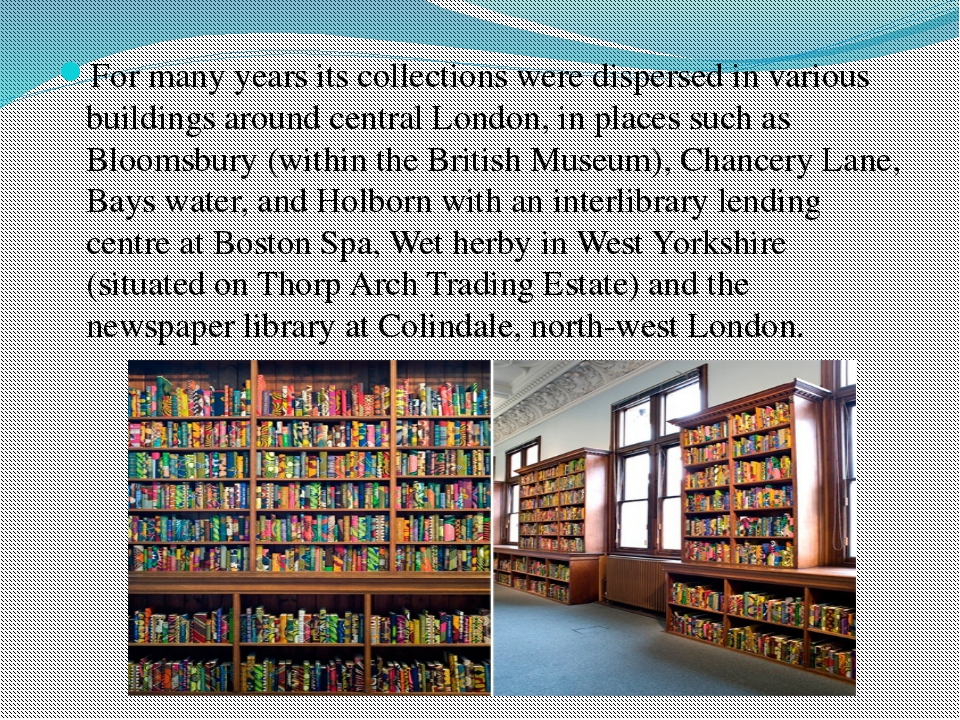 For many years its collections were dispersed in various buildings around cen...