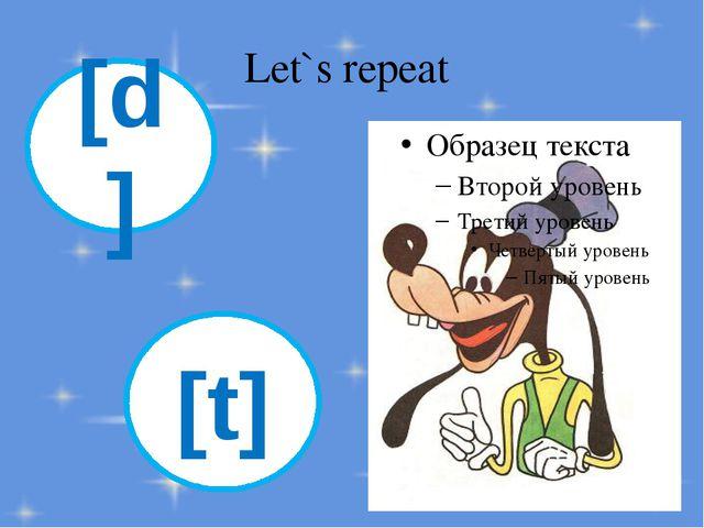 Let`s repeat [d] [t]