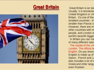 Great Britain Great Britain is an island nation. Usually it is shortened to t
