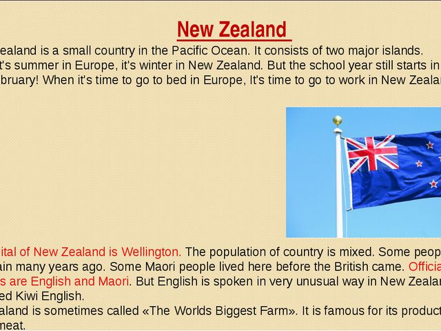 New Zealand New Zealand is a small country in the Pacific Ocean. It consists...