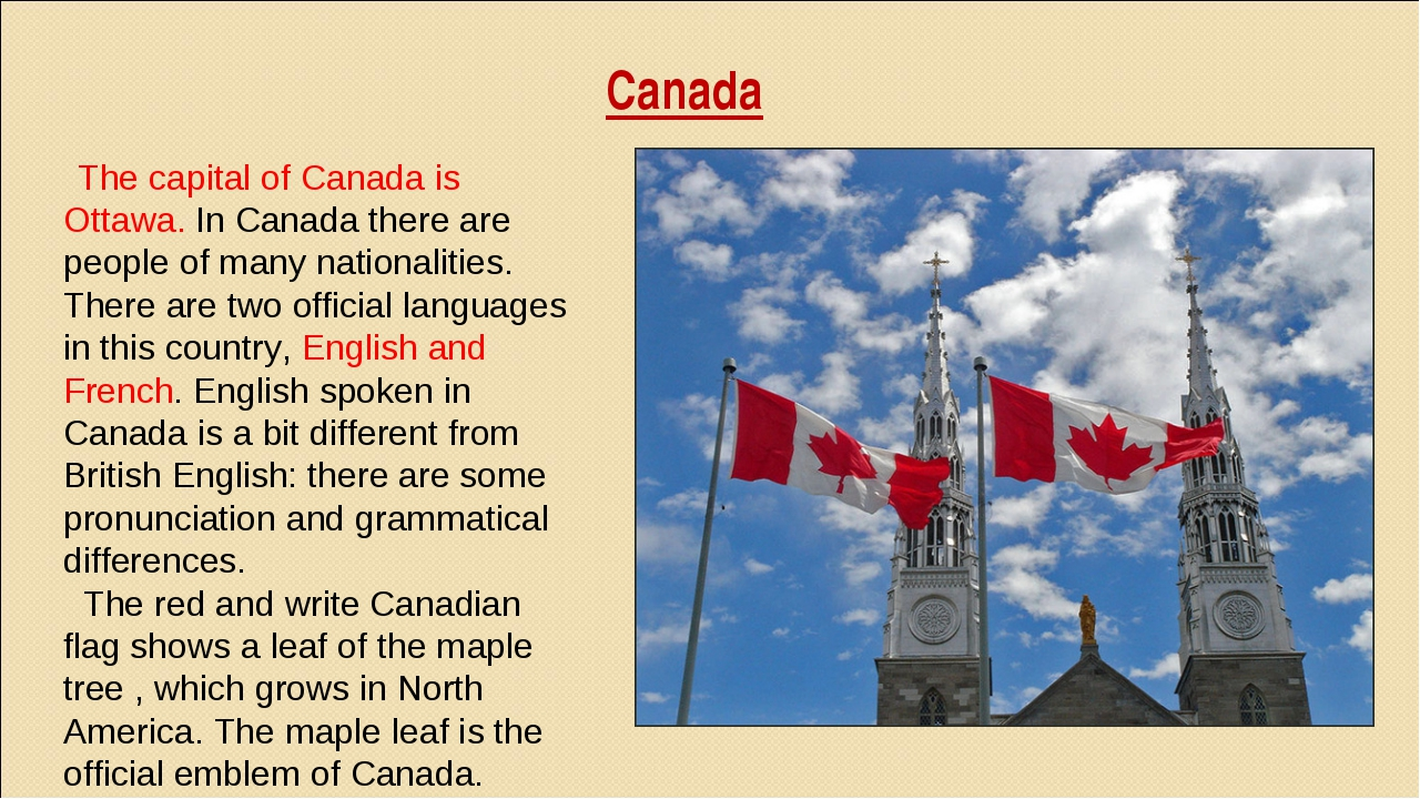 Canada The capital of Canada is Ottawa. In Canada there are people of many na...