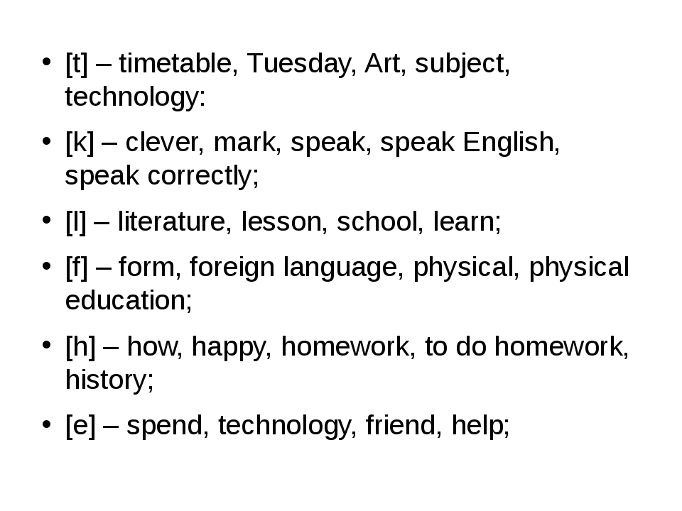 [t] – timetable, Tuesday, Art, subject, technology: [k] – clever, mark, spea...
