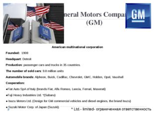 General Motors Company (GM) American multinational corporation Founded: 1908