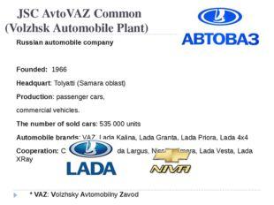 JSC AvtoVAZ Common (Volzhsk Automobile Plant) Russian automobile company Fou