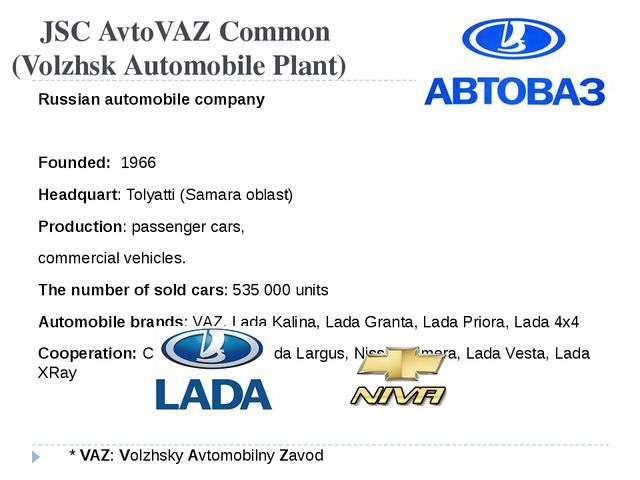 JSC AvtoVAZ Common (Volzhsk Automobile Plant) Russian automobile company Fou...