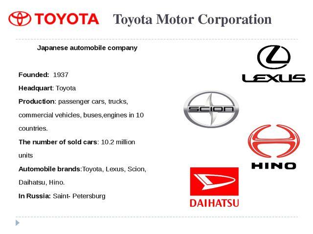 Toyota Motor Corporation Japanese automobile company Founded: 1937 Headquart:...