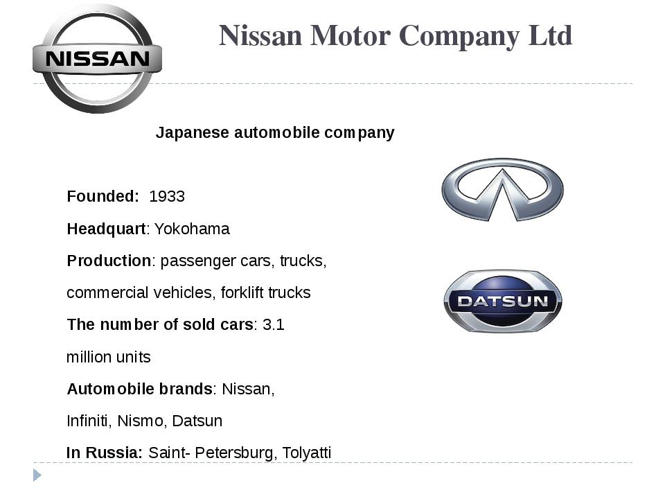 Nissan Motor Company Ltd Japanese automobile company Founded: 1933 Headquart:...