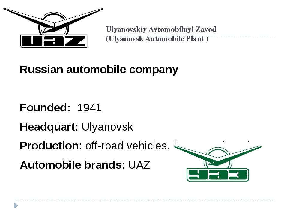 Ulyanovskiy Avtomobilnyi Zavod (Ulyanovsk Automobile Plant ) Russian automobi...