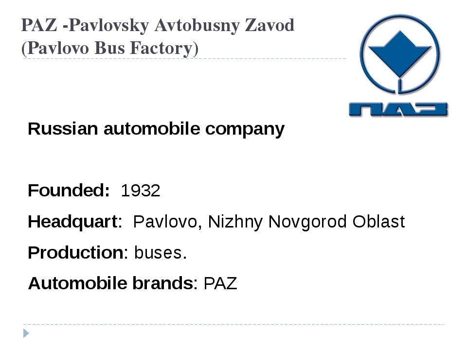 PAZ -Pavlovsky Avtobusny Zavod (Pavlovo Bus Factory) Russian automobile comp...
