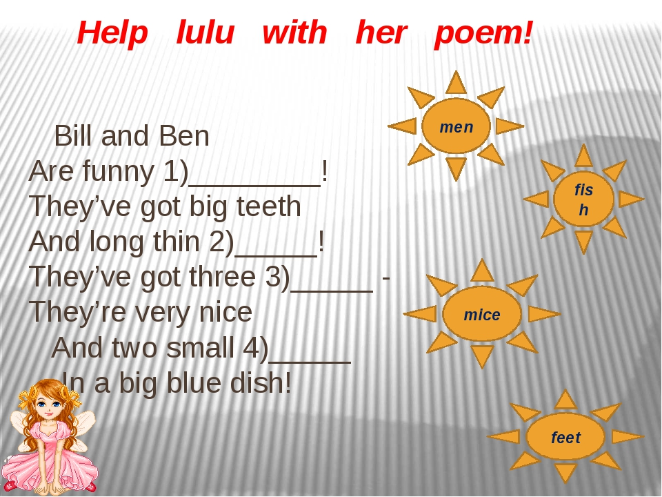 Help lulu with her poem! Bill and Ben Are funny 1)________! They've got big...