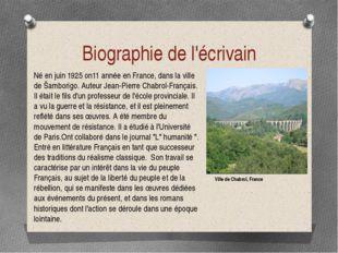 Biographie de l'écrivain Né en juin 1925 on11 année en France, dans la ville