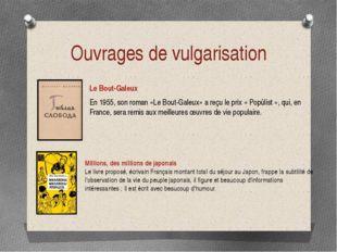 Ouvrages de vulgarisation Le Bout-Galeux En 1955, son roman «Le Bout-Galeux»