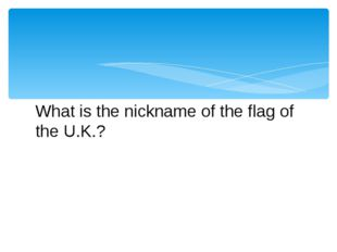 What is the nickname of the flag of the U.K.?