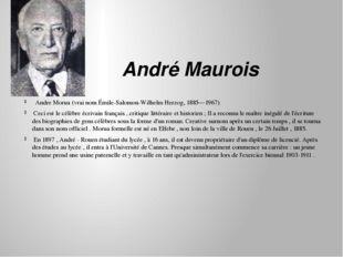 André Maurois  Andre Morua (vrai nom Émile-Salomon-Wilhelm Herzog, 1885—196