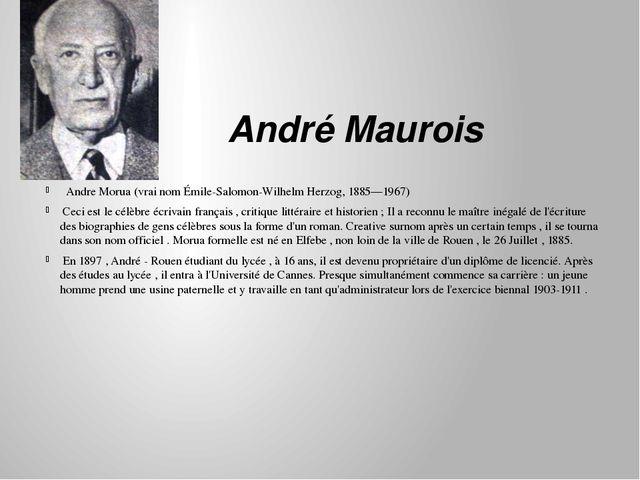 André Maurois  Andre Morua (vrai nom Émile-Salomon-Wilhelm Herzog, 1885—196...
