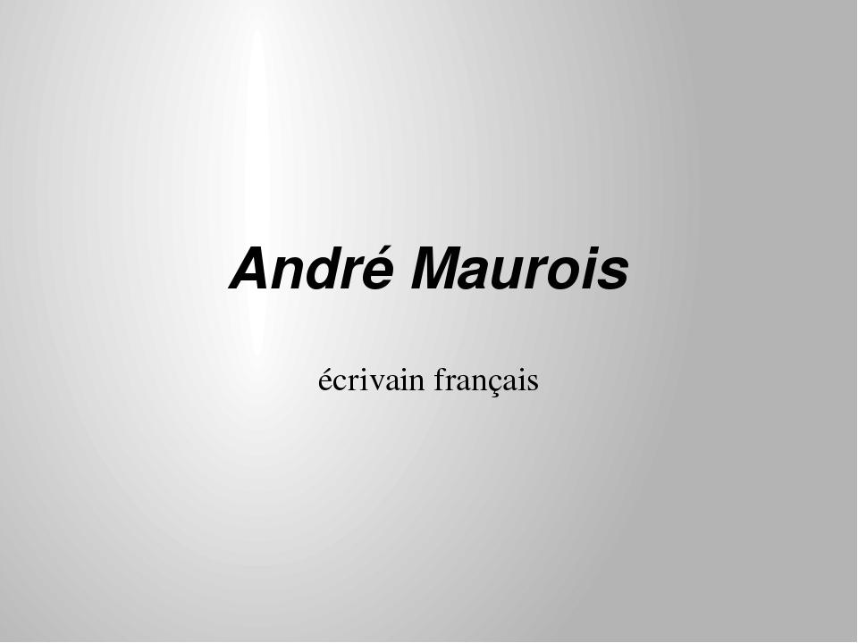 André Maurois écrivain français