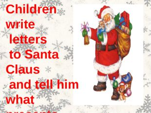 Children write letters to Santa Claus and tell him what presents they would l