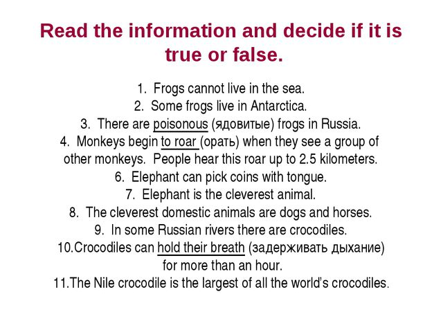 Read the information and decide if it is true or false. Frogs cannot live in...