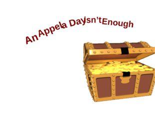 An Appel a Day isn't Enough