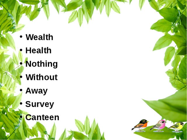 Wealth Health Nothing Without Away Survey Canteen