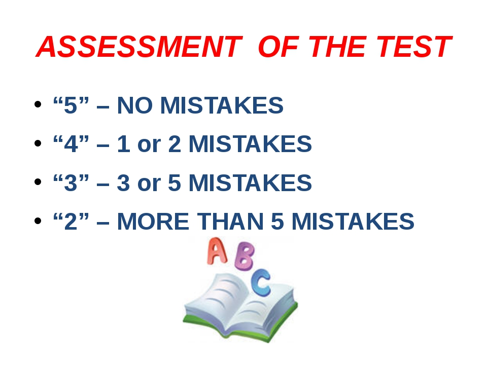 """ASSESSMENT OF THE TEST """"5"""" – NO MISTAKES """"4"""" – 1 or 2 MISTAKES """"3"""" – 3 or 5 M..."""