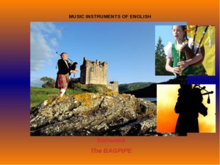 MUSIC INSTRUMENTS OF ENGLISH Волынка The BAGPIPE