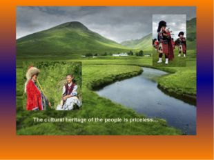 The cultural heritage of the people is priceless…