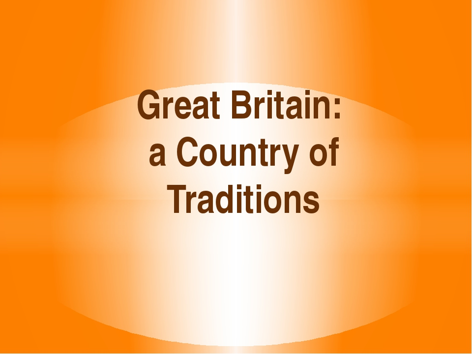 Great Britain: a Country of Traditions
