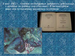 В мае 1922 г., получив необходимые документы для выезда с дочерью за границу