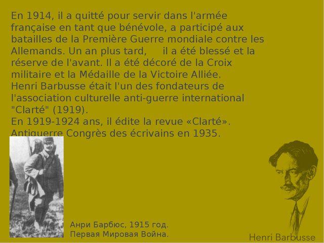 En 1914, il a quitté pour servir dans l'armée française en tant que bénévole,...