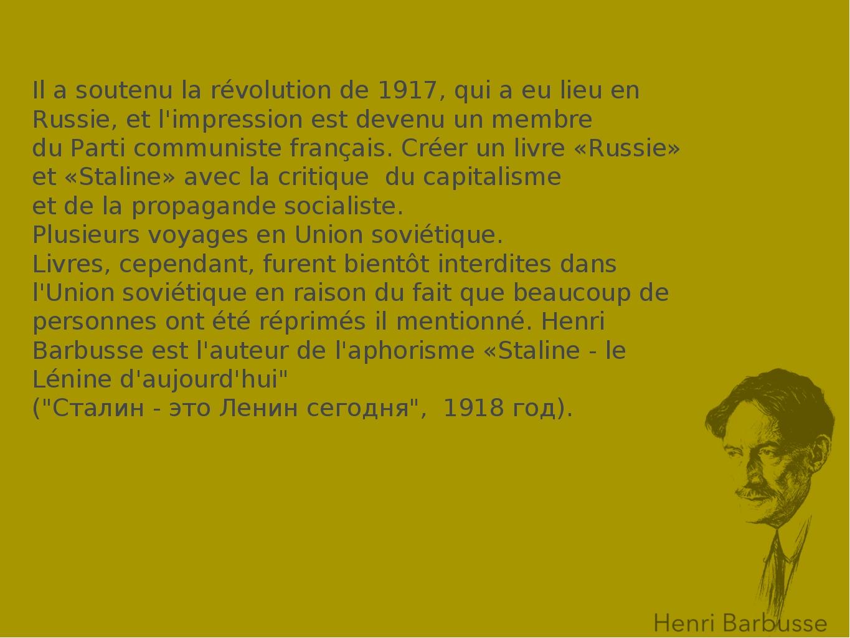 Il a soutenu la révolution de 1917, qui a eu lieu en Russie, et l'impression...