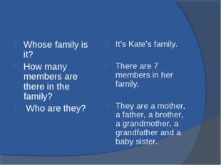 Whose family is it? How many members are there in the family? Who are they?