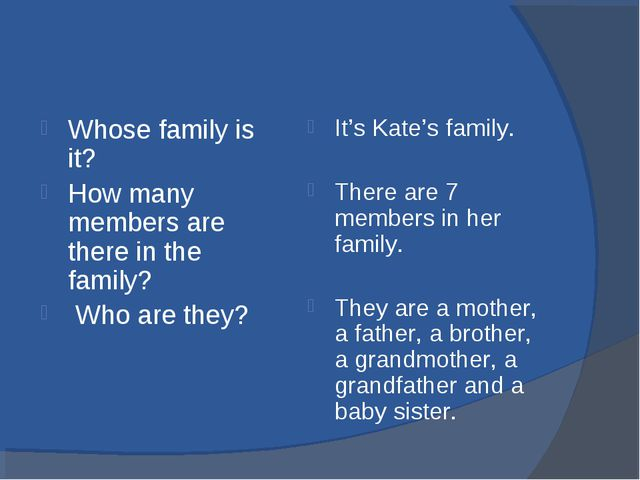 Whose family is it? How many members are there in the family? Who are they?...