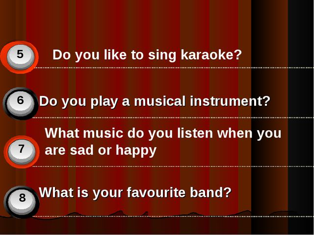 Do you play a musical instrument? What is your favourite band?