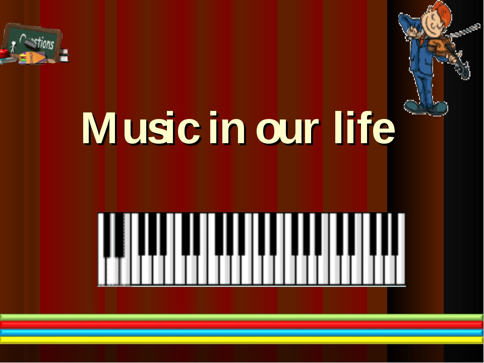 Music in our life