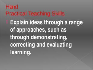 Remember: Making judgments about good and successful teaching Determine how w