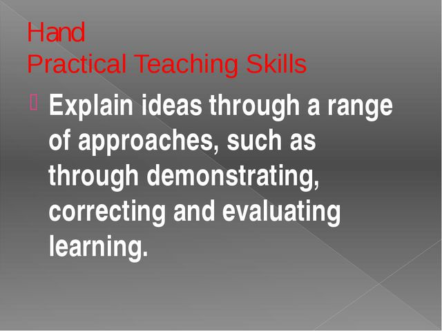 Remember: Making judgments about good and successful teaching Determine how w...