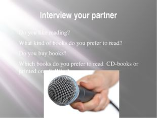 Interview your partner Do you like reading? What kind of books do you prefer
