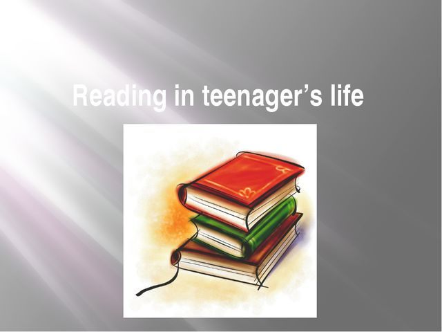 Reading in teenager's life