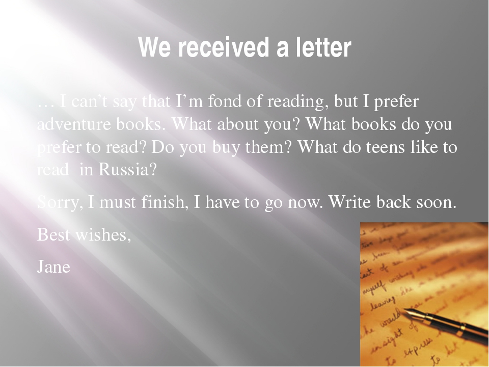 We received a letter … I can't say that I'm fond of reading, but I prefer adv...