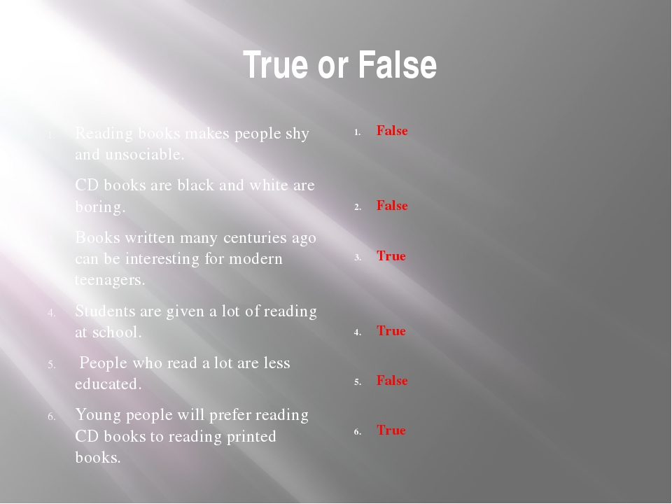 True or False Reading books makes people shy and unsociable. CD books are bl...