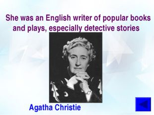 She was an English writer of popular books and plays, especially detective st