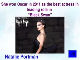 """She won Oscar in 2011 as the best actress in leading role in """"Black Swan"""" Nat"""