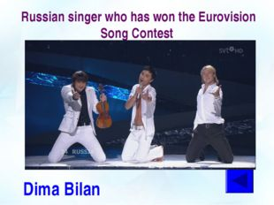 Russian singer who has won the Eurovision Song Contest Dima Bilan