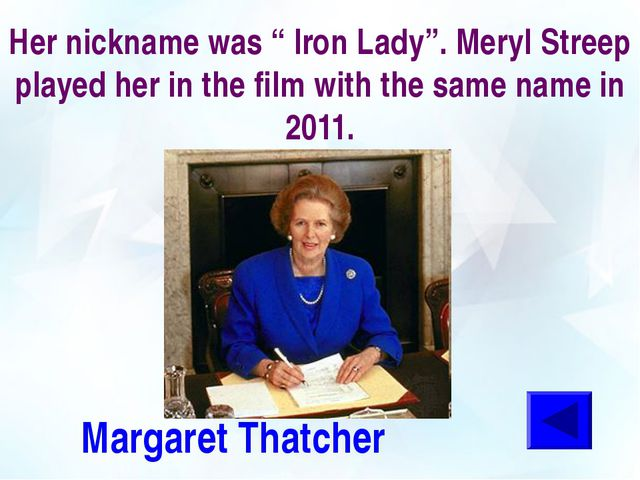 """Her nickname was """" Iron Lady"""". Meryl Streep played her in the film with the s..."""