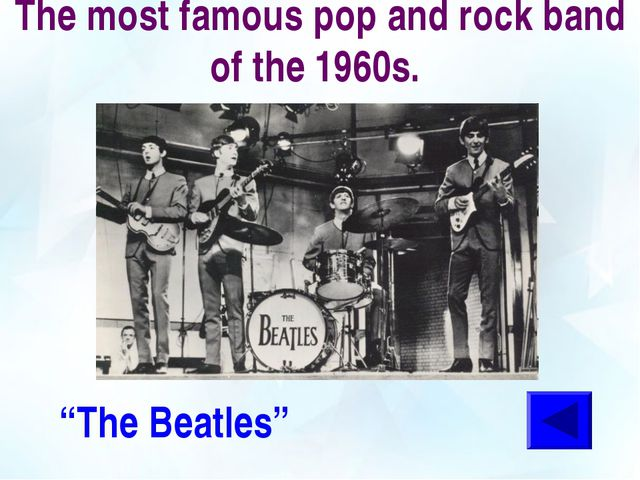 """The most famous pop and rock band of the 1960s. """"The Beatles"""""""
